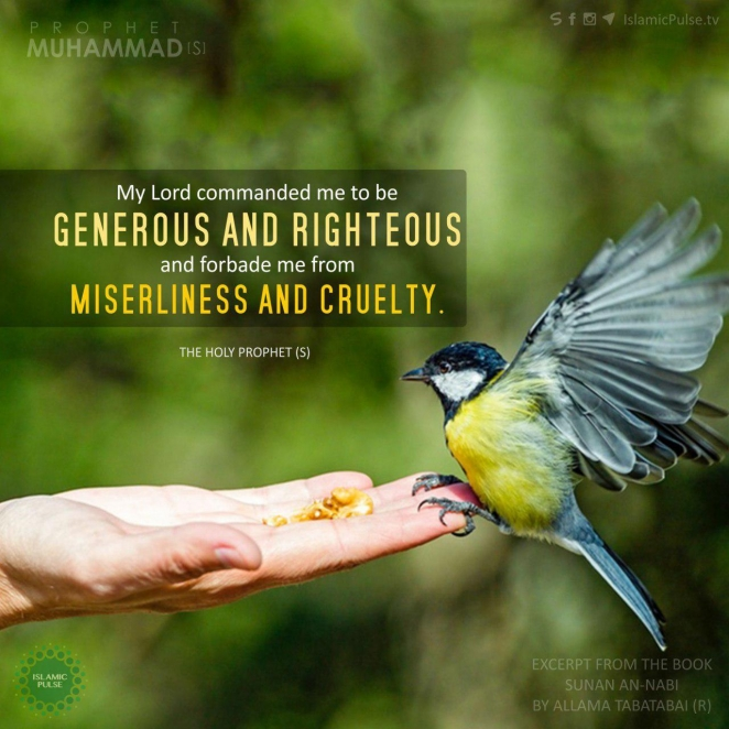 My Lord Commanded me to be Generous and Righteous ~ Holy Prophet